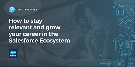How to grow your career and stay relevant in the Salesforce ecosystem tickets