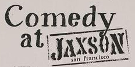 Comedy at Jaxson: A Free Stand Up Comedy Show tickets