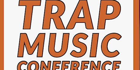 Trap Music Conference tickets