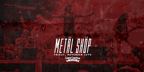 Metal Shop [4-Ticket Minimum for a Table] tickets