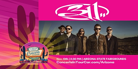 311-  PHOENIX 5:30 PM - Concerts In Your Car - LIVE ON STAGE tickets
