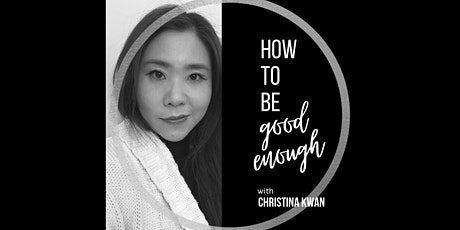 How to Be Good Enough: a webinar tickets