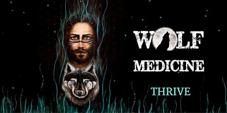 WOLF MEDICINE - THRIVE tickets