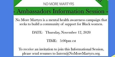 No More Martyrs Ambassador Information Session tickets
