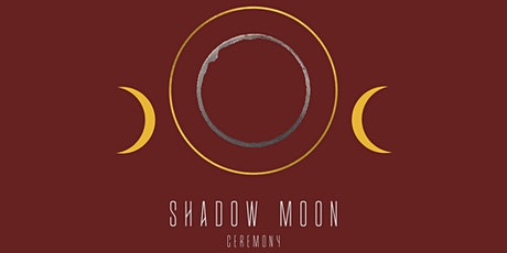Shadow Moon Ceremony tickets