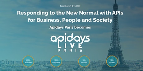 apidays LIVE Paris - Responding to the New Normal with APIs for Business tickets