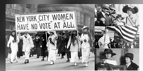 Suffragette City: The Women's Suffrage Movement in NYC Live Webinar tickets