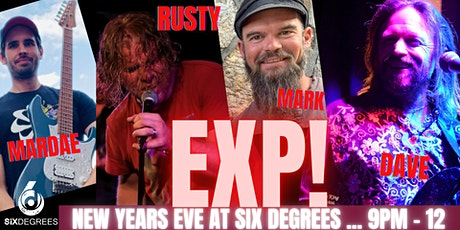 New Years Eve with EXP! at Six Degrees ... 9pm - Midnight tickets