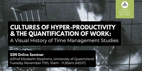 SSN Seminar: Cultures of Hyper-Productivity and the Quantification of Work tickets
