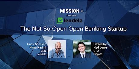 Lendela:  The Not-So-Open Open Banking Startup tickets