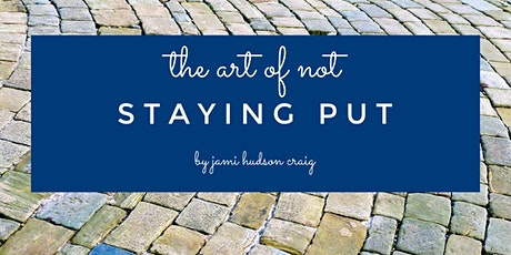First Look: The Art of NOT Staying Put tickets
