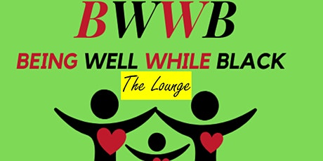 The Lounge by Being Well While Black tickets