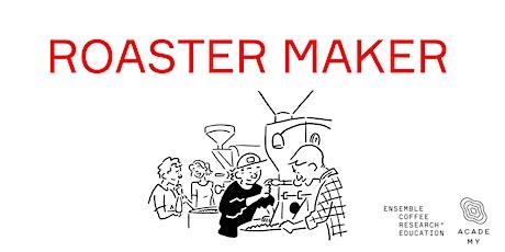 Roaster Maker tickets
