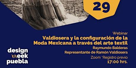 Valdiosera y la configuración de la Moda Mexicana a través del arte textil. entradas