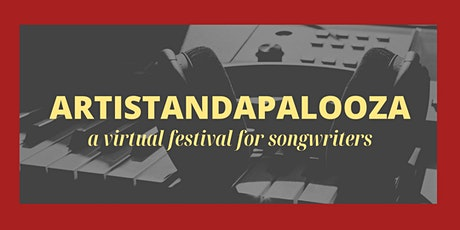 ARTISTANDAPALOOZA, a virtual festival for songwriters tickets