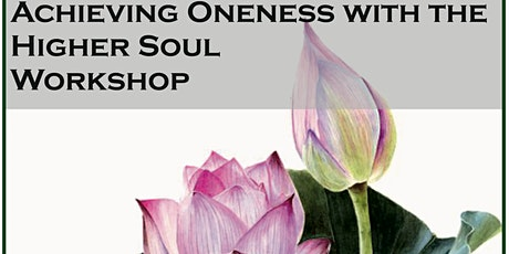 Achieving Oneness with the Higher Soul tickets