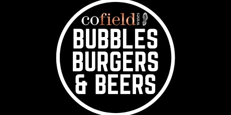 Bubbles, Burgers & Beers @ Cofield Wines tickets