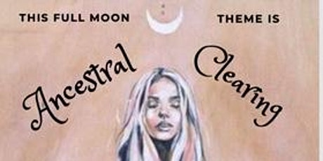 Monthly Full Moon Energy Clearing and Cord Removal Ritual tickets