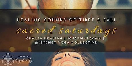 Sacred Saturdays  - Chakra Sound Healing Meditation tickets
