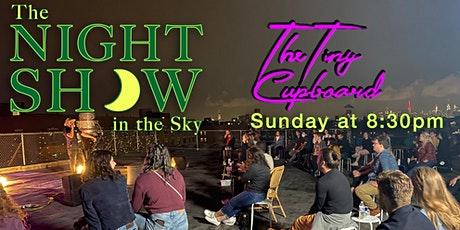 Free - Night  Show in the Sky @The Tiny Cupboard  - Brooklyn Standup Comedy tickets