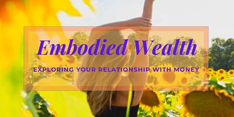 Exploring your relationship with Money - Embodied Wealth tickets