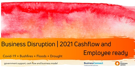 Business Disruption | 2021 Cashflow and Employee ready tickets