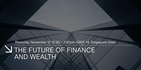 The Future of Finance and Wealth tickets