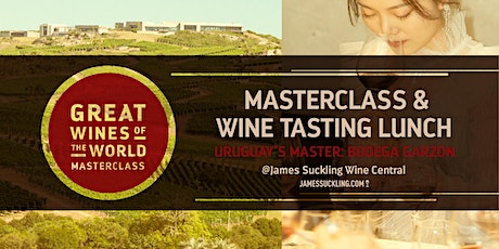"""Great Wines of the World Wine Tasting Lunch """"Uruguay's Master"""" tickets"""