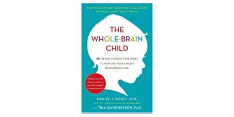 Book Review & Discussion :  The Whole-Brain Child tickets