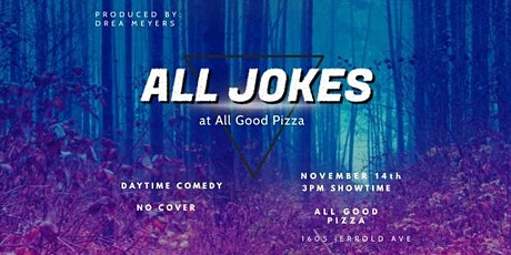 All Jokes at All Good Pizza tickets