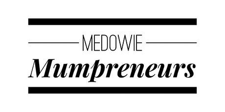 Medowie Mumpreneneurs - Business Engagement Workshop tickets