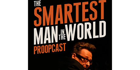 "Greg Proops: ""Smartest Man in the World"" Live Podcast Recording tickets"