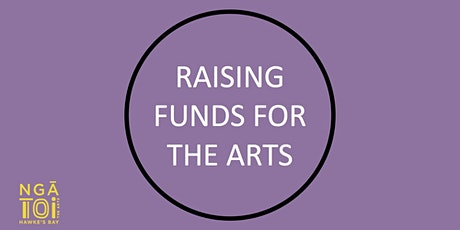 RAISING FUNDS FOR THE ARTS - Nga Toi Hawke's Bay Workshop tickets