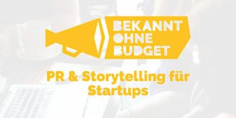 Bekannt ohne Budget: PR & Storytelling für Startups Tickets