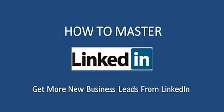 GET MORE NEW BUSINESS LEADS FROM LINKEDIN tickets