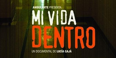 """Ciclo de cine: TRASLADOS Proyección: """"Mi vida adentro"""" entradas"""