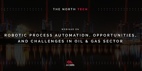 Robotic Process Automation, Opportunities & Challenges in Oil & Gas Sector tickets
