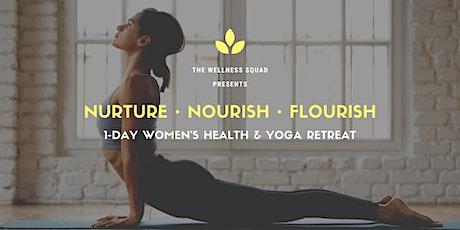Nurture. Nourish. Flourish ~ A One Day Women's Yoga & Health Retreat tickets