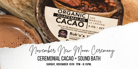 Cacao Ceremony and Sound Bath - November New Moon - in-person/small-group tickets