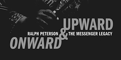 Ralph Peterson and The Messenger Legacy  Project Release Concert ON DEMAND tickets