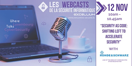 Les Webcasts de la Sécurité : Excellium/Rohde & Schwarz Cybersecurity SAS tickets