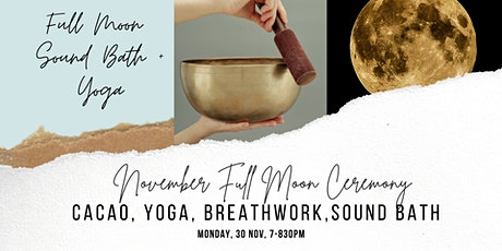 November Full Moon Sound Bath + Yoga, and Cacao Ceremony (small group) tickets