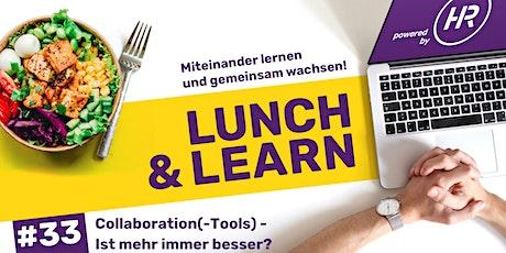 Lunch & Learn Woche 33:  Collaboration(-Tools) - Ist mehr immer besser? Tickets