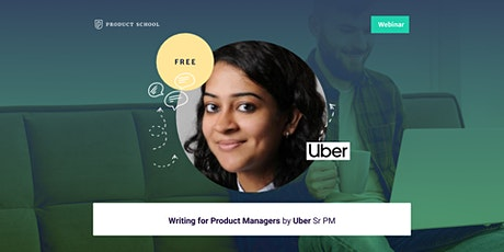 Webinar: Writing for Product Managers by Uber Sr PM tickets