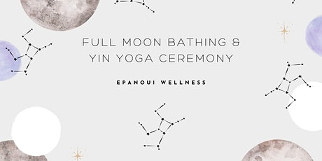 Full Moon Bathing & Yin Ceremony tickets