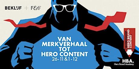 Hero Brand Content - van merkverhaal tot hero content tickets
