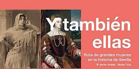 """Ruta: """"Grandes mujeres en la historia de Sevilla"""" II: Arenal y Santa Cruz entradas"""