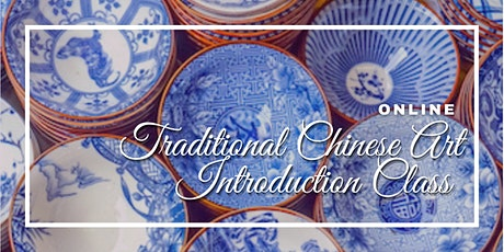 Online Traditional Chinese Art Introduction Class (December 2020) tickets