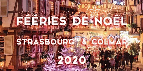 Fééries de Noel à Strasbourg & Colmar 2020 billets