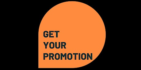 How To Get Promoted (and Get a Raise) tickets